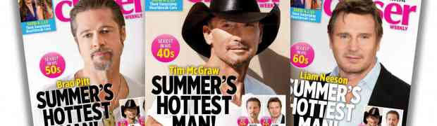 'Closer Weekly' Releases 'Hottest Men Of The Summer' — In Their 40s, 50s, 60s — & 70s!...See All 3 Covers Here!